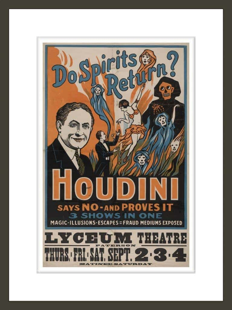 Do spirits return? Houdini says no - and proves it 3 shows in one : magic, illusions, escapes, fraud mediums exposed