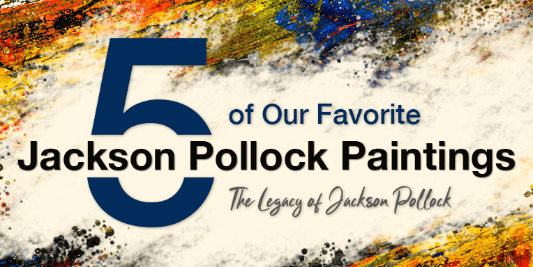 5 of Our Favorite Jackson Pollock Paintings
