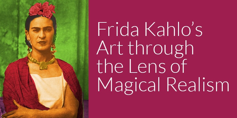 Frida Kahlo Magical Realism