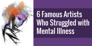 Famous Artists Mental Illness