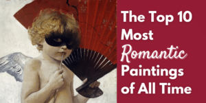Top 10 Romantic Paintings